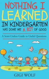 nothing I learned in kindergarten on chezgigi.com