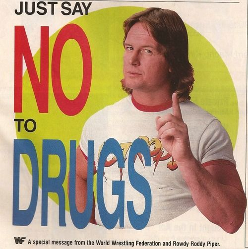 If You Want Drugs Just Say No