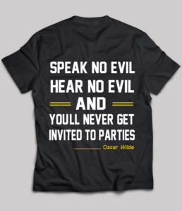 Speak No Evil Hear No Evil and You'll Never Get Invited to Parties on ChezGigiTees